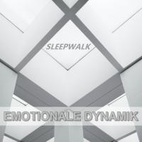 Sleepwalk - Emotionale Dynamik
