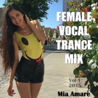 Mia Amare Female Vocal Trance Mix Vol 1 2015