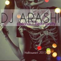 DJ ARASHI- CATRINA - NOIR - PARTY HALLOWEEN PARTY