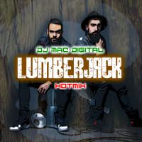 The Lumber Jack Hotmix by Dj Mac Digital