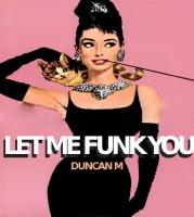 LET ME FUNK YOU