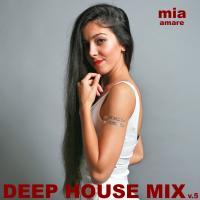 Mia Amare Deep House Mix Vol 5 2015