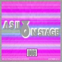A S II X ON STAGE 006   [E L E C T R O & P R O G R E S S I V E H O U S E]