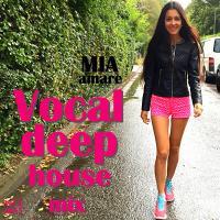 Mia Amare Vocal Deep House Mix Vol. 2 2015