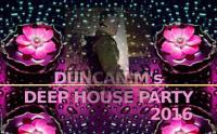 DUNCAN.M's DEEP HOUSE PARTY 2016