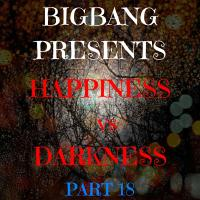 Bigbang Presents Happiness Vs Darkness Part 18 (13-12-2015)