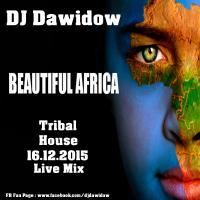 DJ Dawidow - Beautiful Africa (Tribal House@16.12.2015@Live Mix)