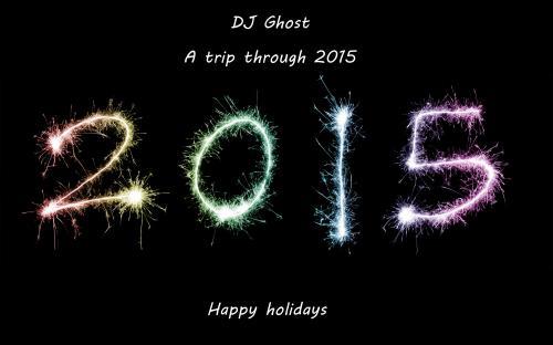 DJ Ghost - a trip through 2015