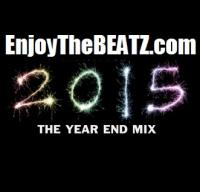ENJOYTHEBEATZ.COM 2015 YEAR END MIX