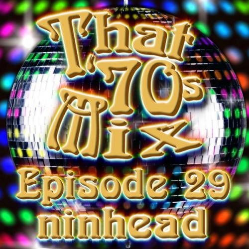 That '70s Mix - Episode 29