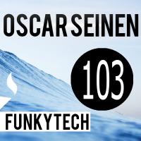 Oscar Seinen - FunkyTech E103 (NOVEMBER 2015)