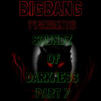 Bigbang Presents Soundz Of Darkness Part 7 (15-01-2016)