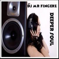 DJ MR FINGERZ - DEEPER SOUL