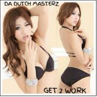 DA Dutch Masterz -GET 2 WORK