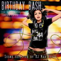 DJ MAD HOUSE BIRTHDAY BASH