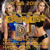 ♫ Top★ Electro House Dance Club ★ Mashup Mix #79★ FEB 2016 ★  DJSANCTION ♫