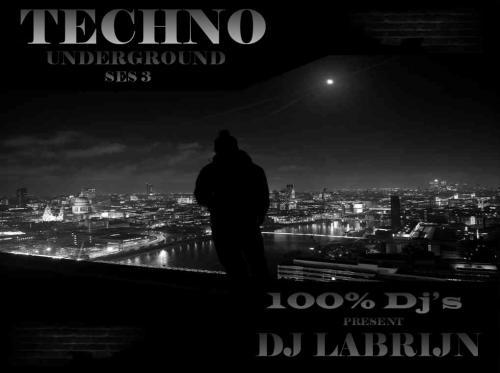 Dj Labrijn - Techno Underground ses 3