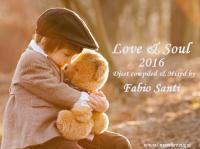 LOVE & SOUL 2016 - Fabio Santi Dj
