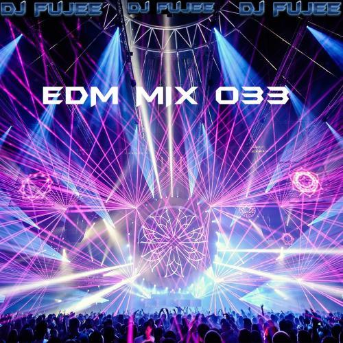 Dj FuJee - EDM Mix 033