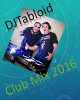DJTabloid - Club Mix 2016