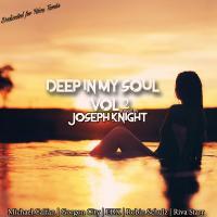 Joseph Knight - Deep In my Soul Vol. 2.