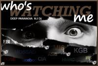 WHO'S WATCHING ME! DEEP PARANOIA