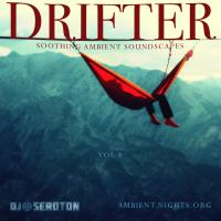 Drifter (Vol 8) - Soothing Ambient Soundscapes