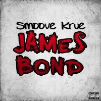 "Smoove Krue ""James Bond"""