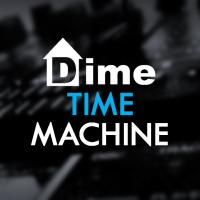DIME presents TIME MACHINE
