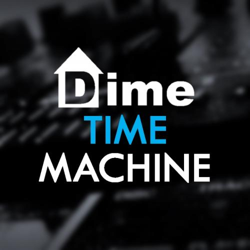 DIME presents TIME MACHINE