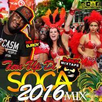 DJ ROY TUN UP DI SOCA 2016 MIX