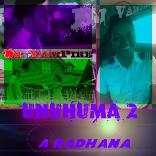 Unuhuma 2 (Aradhana) ReMix-Dj VamPire