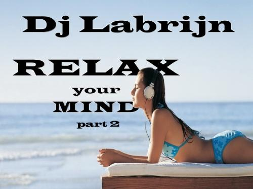 Dj Labrijn - Relax your Mind part2