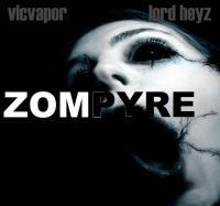 zompyre - djvicvapor & djlordheyz