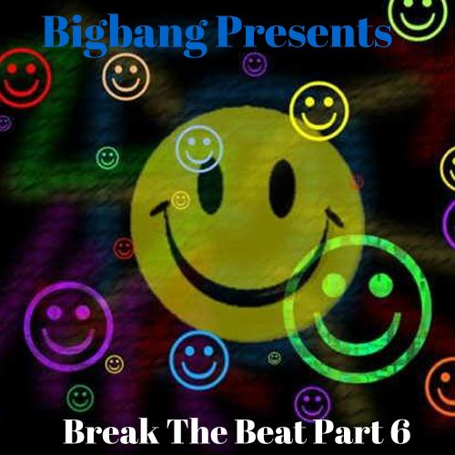 Bigbang Presents Break The Beat Part 6 (08-03-2016)