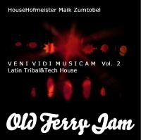 O.F.J. VENI VIDI MUSICAM VOL. 2 - LATIN TRIBAL TECH HOUSE - Live Mix Tape by HOUSEHOFMEISTER MZ