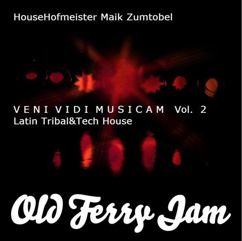 O.F.J. VENI VIDI MUSICAM VOL. 2 - LATIN TRIBAL TECH HOUSE - Live Mix Tape by HOUSEHOFMEISTER MZ