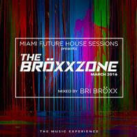 Miami Future House Sessions - The Broxxzone - March 2016