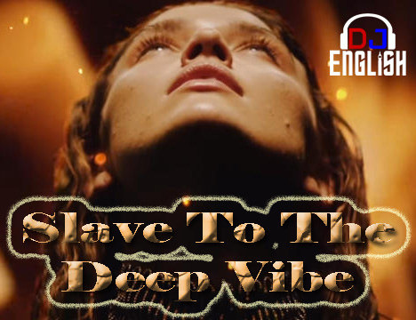 Slave To The Deep Vibe