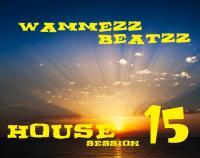Wammez Beatzz House Session 15