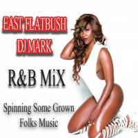 EastFlatbush Dj Mark Rnb Mix