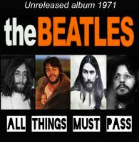 The Beatles - All things must pass (Unreleased Album 1971)