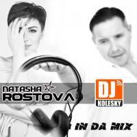 NATASHA ROSTOVA & DJ KOLESKY - IN DA MIX