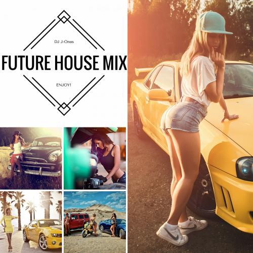 Future House Mix - DJ J-Onas