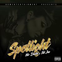 """Nic Dante """"Spotlight"""" ft Fat Joe"""
