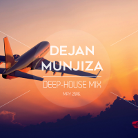 DEEP-HOUSE MIX - May 2016. | Dejan Munjiza