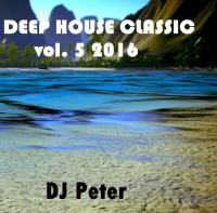 Deep House Classic 5 2016 - DJ Peter