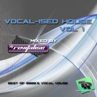 Vocal-ised House Vol 1 (Mixed By DJ Revitalise) (2015)