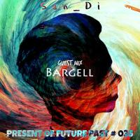 San_Di # Present of Future Past # 035 [Guest Mix: Bargell]