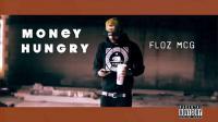 "Floz Mcg ""Money Hungry"""